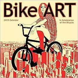 bike art 2019 wall calendar in celebration of the bicycle