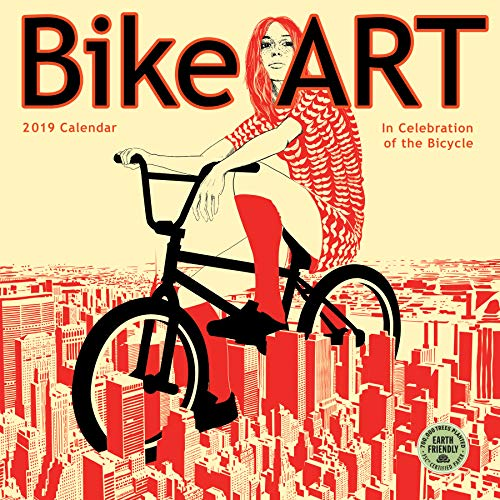 Bike Art 2019 Wall Calendar: In Celebration of the Bicycle