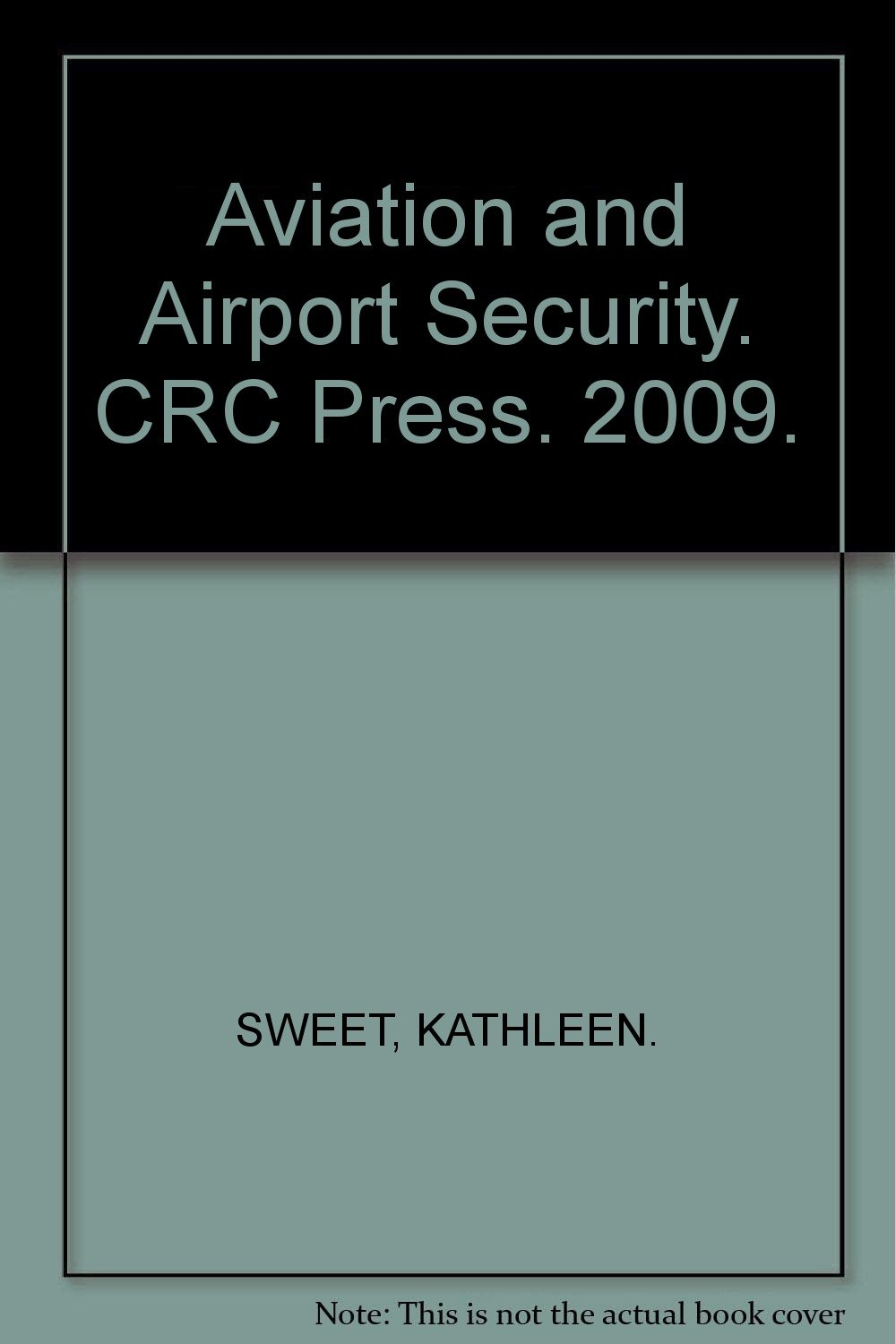 Aviation and Airport Security. CRC Press. 2009.