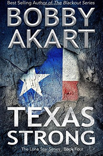 Texas Strong: Post Apocalyptic EMP Survival Fiction (The Lone Star Series) (Volume 4)