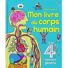 Mon livre du corps humain: avec 4 dépliants géants