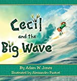 Cecil and the Big Wave (Cecil the Littlest Ant)