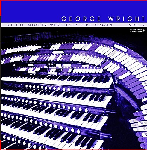 (More George Wright on The Mighty Wurlitzer Pipe Organ Vol. 2 (Digitally Remastered))