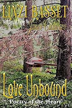 Love Unbound: Poetry of the Heart by [Basset, Linzi, Calderaro, James]