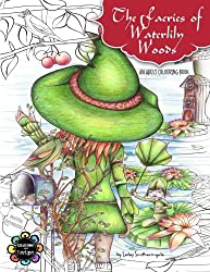 The Faeries of Waterlily Woods: Adult Coloring Book