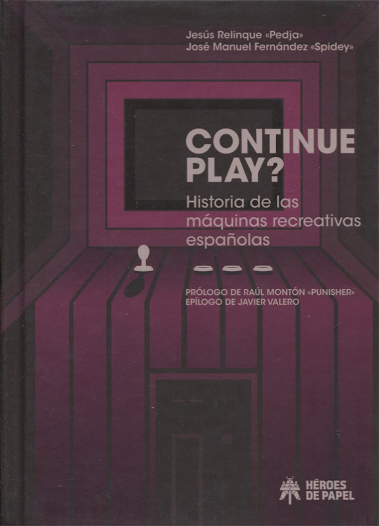Continue Play?: Historia de las máquinas recreativas ...