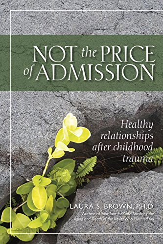Not the price of admission healthy relationships after childhood not the price of admission healthy relationships after childhood trauma by brown laura fandeluxe Choice Image