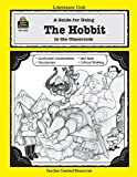A Guide for Using the Hobbit in the Classroom, Patty Carratello, 1557344051