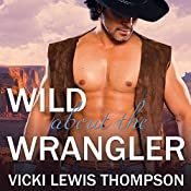 Wild About the Wrangler: Sexy Texans Series #2 | Vicki Lewis Thompson