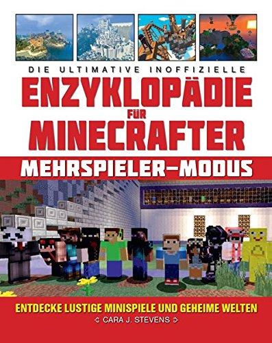 Die Ultimative Inoffizielle Enzyklopädie Für Minecrafter  Mehrspieler Modus  Entdecke Lustige Minispiele Und Geheime Welten