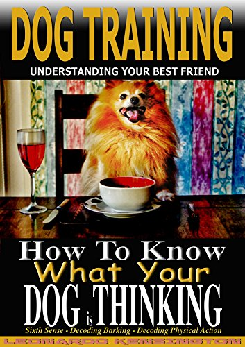 DOG TRAINING: How to Know What Your Dog is Thinking, Understanding Your  Best Friend, Sixth Sense, Decoding barking, Decoding Physical Action (1)