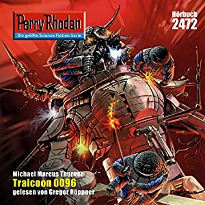 Traicoon 0096 (Perry Rhodan 2472) Hörbuch