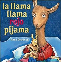 La Llama Llama Rojo Pijama (Llama Llama Red Pajama) (Turtleback School & Library Binding Edition) (Spanish Edition): Anna Dewdney: 9780606400930: ...