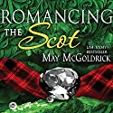 Romancing the Scot Audiobook by May McGoldrick Narrated by Saskia Maarleveld