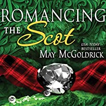 Romancing the Scot Audiobook by May McGoldrick Narrated by Saskia Maarleveld