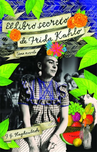 El libro secreto de Frida Kahlo (Atria Espanol) (Spanish Edition) by [