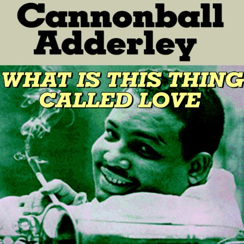Love Each Other When Two Souls: Amazon.com: What Is This Thing Called Love: Cannonball
