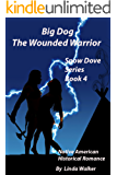 Big Dog the Wounded Warrior (Snow Dove Series Book 4)