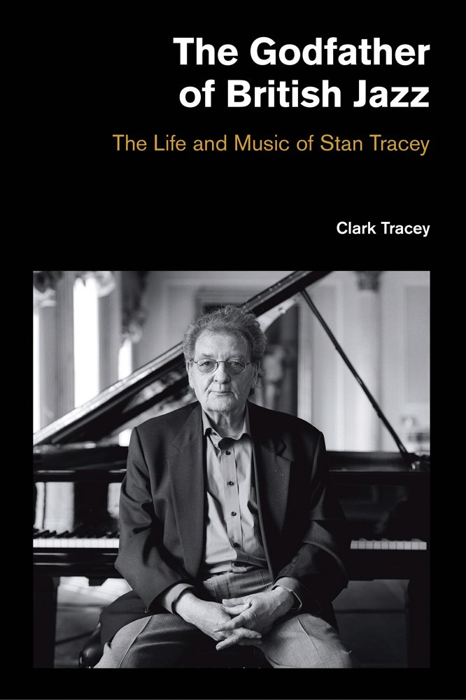 Download The Godfather of British Jazz: The Life and Music of Stan Tracey (Popular Music History) ePub fb2 book