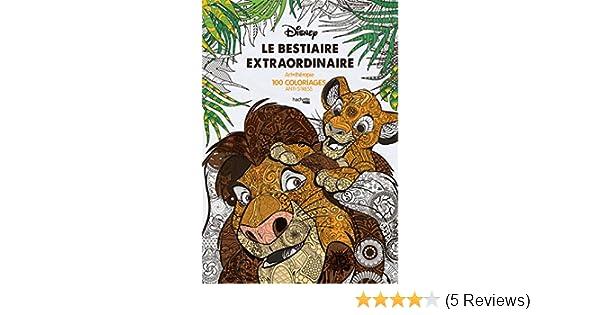 Disney Le bestiaire extraordinaire : Art-therapie 100 coloriages ...