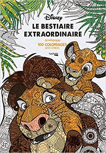 disney le bestiaire extraordinaire art therapie 100 coloriages anti stress coloriages pour adultes coloring book for adults french edition jean luc