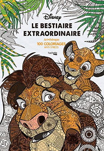 Coloriage Anti Stress Magazine.Disney Le Bestiaire Extraordinaire Art Therapie 100
