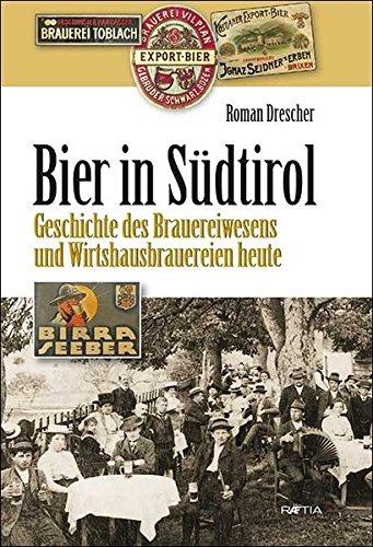 Bier in Südtirol: Geschichte des Brauereiwesens und Wirtshausbrauereien heute