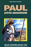 Saint Paul - Apôtre missionnaire (Belles histoires, belles vies t. 4)