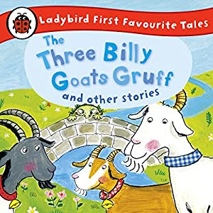 The Three Billy Goats Gruff and Other Stories: Ladybird First Favourite Tales: Ladybird Audio Collection Audiobook