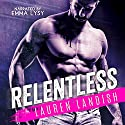 Relentless: Bertoli Crime Family, Book 1 Audiobook by Lauren Landish Narrated by Emma Lysy