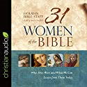 31 Women of the Bible: Who They Were and What We Can Learn from Them Today Audiobook by  Holman Bible Staff Narrated by Susan Hanfield
