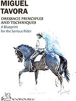 Dressage Principles And Techniques: A Blueprint