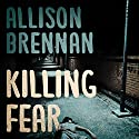 Killing Fear: Prison Break, Book 1 Audiobook by Allison Brennan Narrated by Chris Williams
