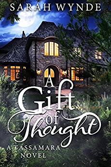 A Gift of Thought (Tassamara Book 2) by [Wynde, Sarah]