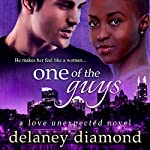 One of the Guys: Love Unexpected Series, Volume 5 | Delaney Diamond