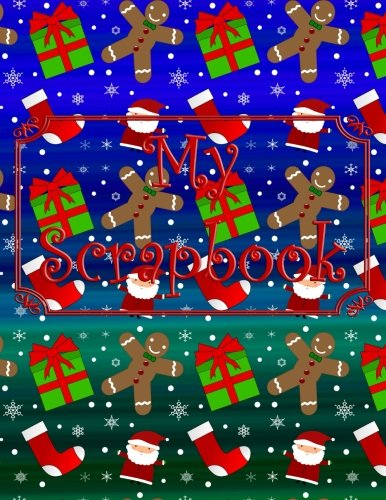 My Scrapbook: My Christmas scrapbook with santa claus, gingerbread men, snowmen, snowflakes, elf, nutcrackers, presents, stockings and ugly Christmas sweaters patterned paper ()