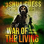 War of the Living: The Fall, Book 3 | Joshua Guess