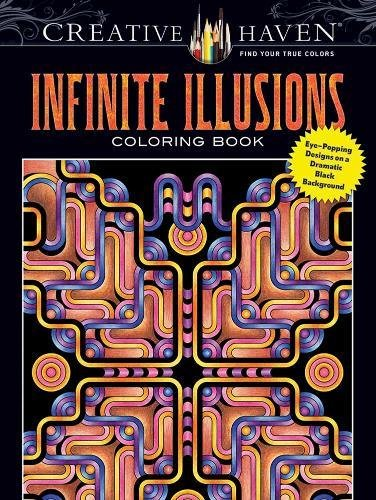 Creative Haven Infinite Illusions Coloring Book: Eye-Popping Designs on a Dramatic Black Background (Adult Coloring)