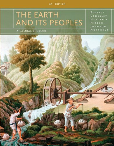 Earth & Its Peoples, AP Edition (The Earth And Its Peoples 5th Edition Ap)