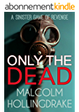 Only The Dead (DCI Bennett Book 1) (English Edition)