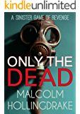 Only The Dead (DCI Bennett Book 1)