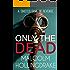Only The Dead (DCI Bennett Book 1)