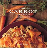 The Carrot Cookbook: More Than Sixty Easy, Imaginative Recipes (Basic Ingredients)