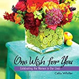 One Wish for You: Celebrating the Women in Our Lives