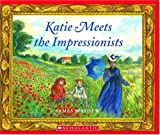 Katie Meets the Impressionists, James Mayhew, 0439935083