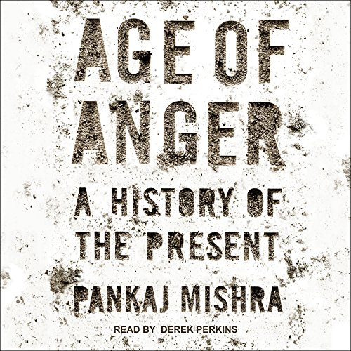 Age of Anger: A History of the Present cover