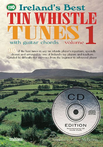 (110 Ireland's Best Tin Whistle Tunes - Volume 1: with Guitar Chords (Ireland's Best Collection))