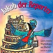Live beim Turmbau zu Babel (Jakob der Reporter) | Helmut Jost, Ruthild Wilson