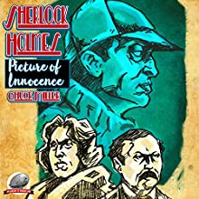 Sherlock Holmes: The Picture of Innocence | Livre audio Auteur(s) : Chuck Miller Narrateur(s) : George Kuch
