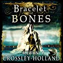 Bracelet of Bones: The Viking Sagas Audiobook by Kevin Crossley-Holland Narrated by Michael Maloney